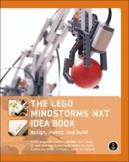 The Lego Mindstorms NXT Idea Book Design, Invent, and Build by Martijn