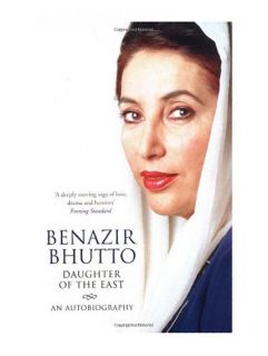 Daughter of The East An Autobiography Bhutto Benazir 1847390854