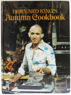 Bernard King 1970s Australian Chef Autumn Cookbook Vintage