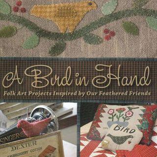 Bird in Hand Folk Art Applique Quilt Projects New Book