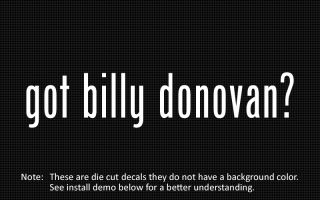 this listing is for 2 got billy donovan die cut decals default color