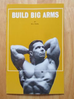 Bill Pearl Build Big Arms Bodybuilding Muscle Exercise Workout