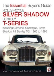 Rolls Royce Silver Shadow Bentley T Series Buyers Guide