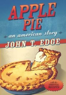 Apple Pie An American Story by John T. Edge 2004, Hardcover