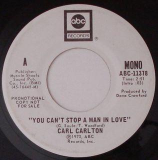 CARL CARLTON You Cant Stop A Man In Love ABC White Label Promo SOUL