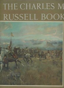 CHARLES M RUSSELL BOOK 1957 first deluxe edition harold mccracken
