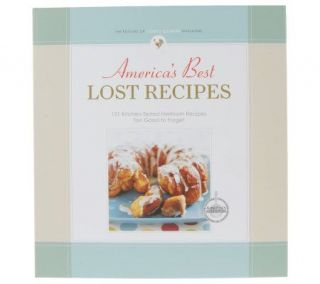 Americas Best Lost Recipes by Americas Test Kitchen —