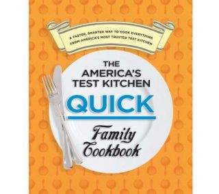 The Americas Test Kitchen Quick Family Cookbook   F09823