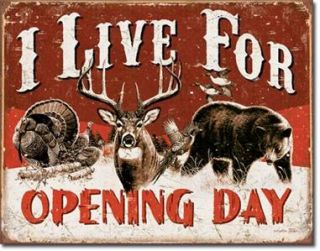 1816 Metal Tin Sign Live for Opening Day Bow Gun Made in The USA Decor