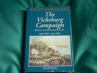The Vicksburg Campaign by David Martin Civil War Grant vs Nathan