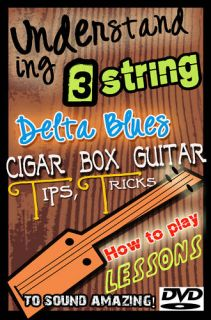 How to Play 3 String Delta Blues Cigar Box Slide