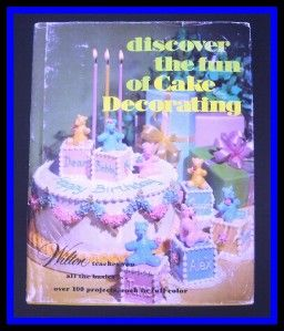wilton discover the fun of cake decorating book