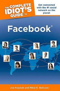 The Complete Idiots Guide to Facebook Joe Kraynak Mikal E Belicove New