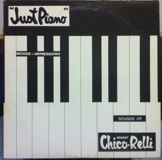 ERNEST CHICO RELLI just piano moods imperssion LP VG+ Private Jazz
