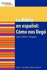 La Biblia En Espanol Como Ilego The Bible in Spa 0806656069