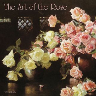 The Art of The Rose 2013 Wall Calendar