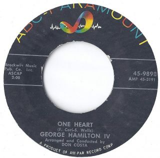 GEORGE HAMILTON IV 45 RPM Now and for Always ~ One Heart Country Teen