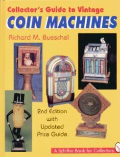 Guide to Vintage Coin Machines by Richard M. Bueschel (1998