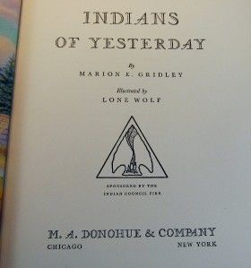 Indians of Yesterday Book 1940 M E Gridley Lone Wolf