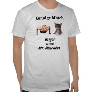 Grudge Match    Grigor versus Mr. Pancakes Tshirt