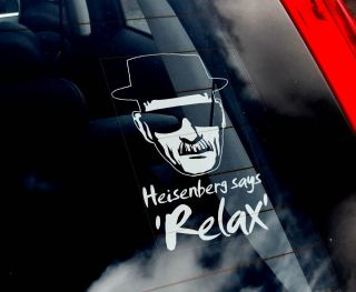 Heisenberg Car Sticker Heisenberg Says Relax Walter White Breaking