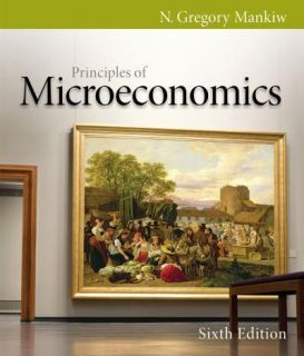 Principles of Microeconomics 6E N Gregory Mankiw 6th Edition 2012 New