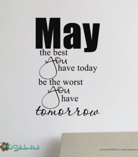 May The Best You Have Today Wall Decals Stickers 859