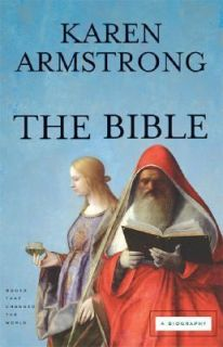 The Bible A Biography by Karen Armstrong 2007, Hardcover