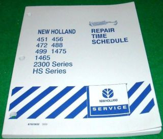 new holland repair time schedule 451 456 472 488 499
