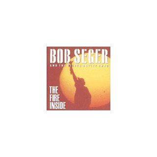 Fire Inside Bob Seger Music