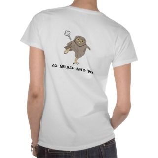Dont Give a Hoot, Go Ahead and Toot Owl Shirt