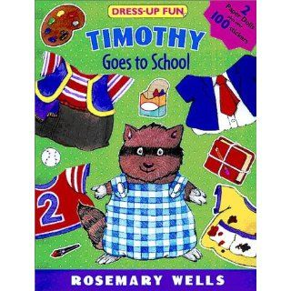 Timothy Goes to School Dress Up Fun (Sticker Styles): Rosemary Wells
