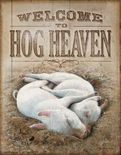 Metal Tin Sign Welcome Hog Heaven Persis Clayton Weirs Pigs Piglets