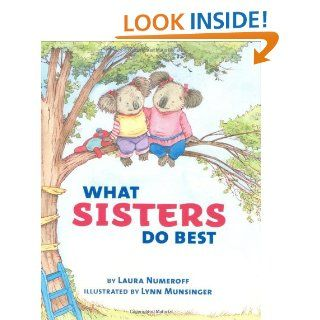 What Sisters Do Best/What Brothers Do Best: Laura Numeroff, Lynn