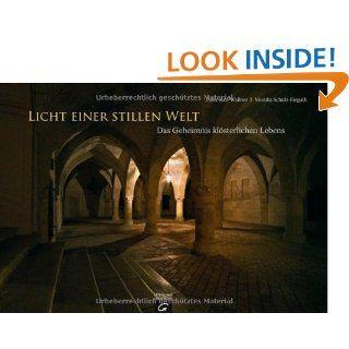Licht einer stillen Welt: Das Geheimnis klosterlichen Lebens: Monika