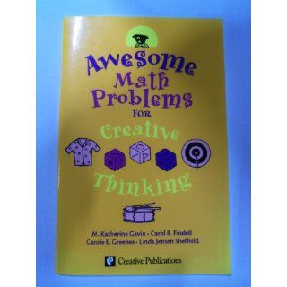 Awesome Math Problems for Creative Thinking, Grade 4: Carol R Findell