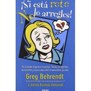 Si Esta Roto No Lo Arregles (Spanish Edition) Greg Behrendt