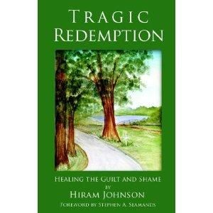 Healing The Guilt and Shame 1880292777 Hiram Johnson 1880292777