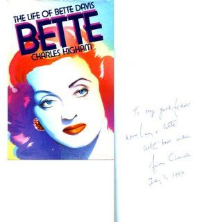 Charles Highman Autographed / Signed The Life of Bette
