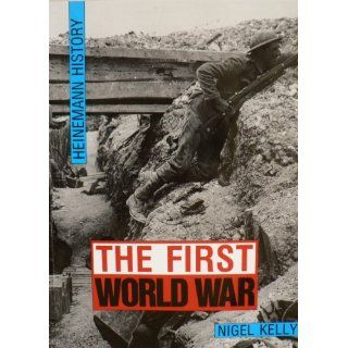First World War Pb (Heinemann History) Nigel Kelly 9780435310431