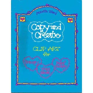 Copy and Create: Clip Art for Primary, Young Women, & Relief Society
