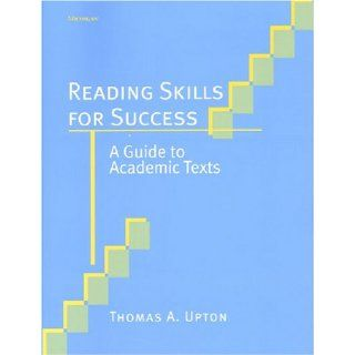 Reading Skills for Success: A Guide to Academic Texts: Thomas A. Upton