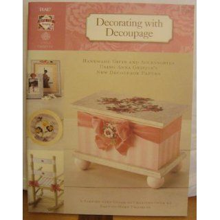 Decorating with Decoupage: Handmade Gifts and Accessories Using Anna
