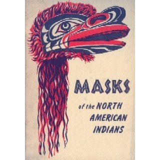 Indian Masks: Masks of North American Indians (Lore Leaves): Robert