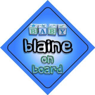 Baby Boy Blaine on board novelty car sign gift / present