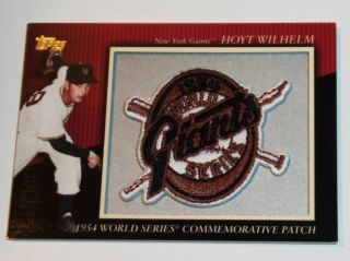 2010 Topps Hoyt Wilhelm Commemorative Patch card   1954 World Series