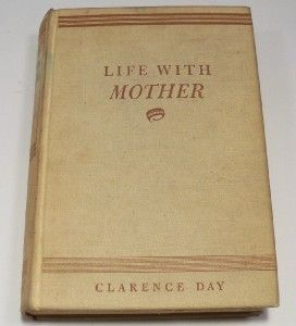 Life with Mother by Clarence Day 1st Ed HB by Day