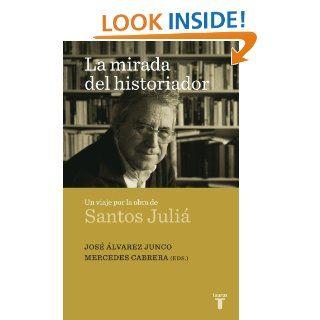 La mirada del historiador (Taurus Pensamiento) (Spanish Edition