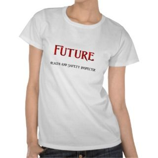 Future Health And Safety Inspector T shirt