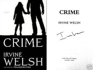 Irvine Welsh Signed Crime 1st Ed 1st Printing HC DJ New 0393068196